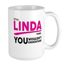 Its A LINDA Thing, You Wouldnt Understand! Mugs