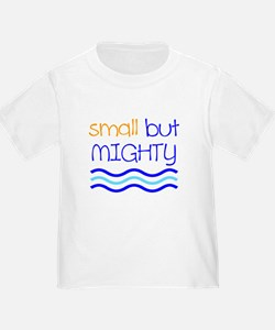 Small but MIGHTY T-Shirt