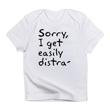 Easily Distracted Infant T-Shirt