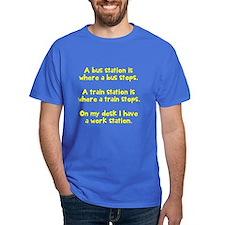 Work stops T-Shirt