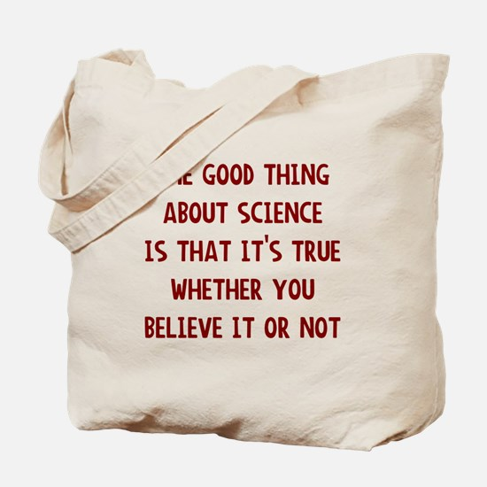 Good thing about science Tote Bag