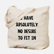 No desire to fit in Tote Bag