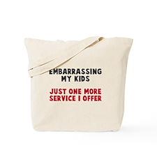 Embarrassing My Kids Tote Bag