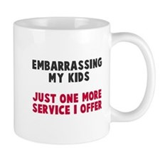 Embarrassing My Kids Mugs