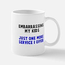 Embarrassing My Kids Mugs