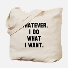Whatever I do what I want Tote Bag