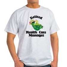 Retired health care manager T-Shirt