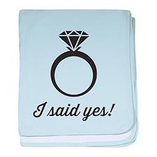 I Said Yes! baby blanket