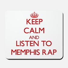 Keep calm and listen to MEMPHIS RAP Mousepad