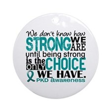 PKD How Strong We Are Ornament (Round)