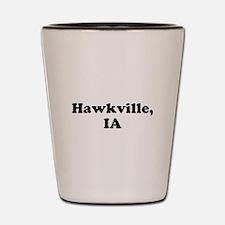 Hawkville, IA Shot Glass