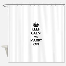 Keep Calm and Marry On Shower Curtain