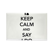 Keep Calm and Say I Do Magnets