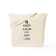 Keep Calm and Say I Do Tote Bag