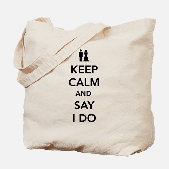Keep Calm and Say I Do Tote Bag