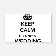 Keep Calm It's Only a Wedding Rectangle Car Magnet
