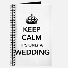 Keep Calm It's Only a Wedding Journal