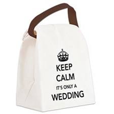 Keep Calm It's Only a Wedding Canvas Lunch Bag