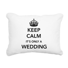 Keep Calm It's Only a Wedding Rectangular Canvas P