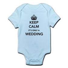 Keep Calm It's Only a Wedding Body Suit