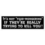 Not Fear-Mongering Bumper Sticker
