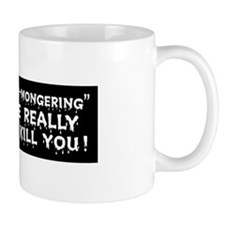 Not Fear-Mongering Mug