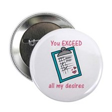"You Exceed All My Desires 2.25"" Button"