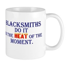 Blacksmiths Do It - Small Mug
