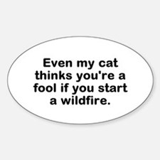 Even My Cat Thinks You're Decal Sticker (oval)