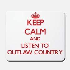 Keep calm and listen to OUTLAW COUNTRY Mousepad