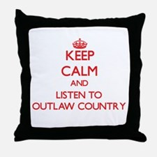 Keep calm and listen to OUTLAW COUNTRY Throw Pillo