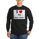 I Love Step-Father Long Sleeve Dark T-Shirt