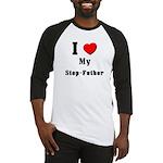I Love Step-Father Baseball Jersey