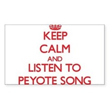 Keep calm and listen to PEYOTE SONG Decal