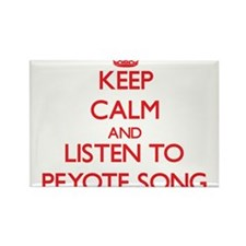 Keep calm and listen to PEYOTE SONG Magnets