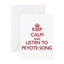 Keep calm and listen to PEYOTE SONG Greeting Cards
