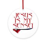 JESUS IS MY SENSEI 1c.jpg Ornament (Round)