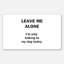 Leave Me Alone Sticker (Rectangle)