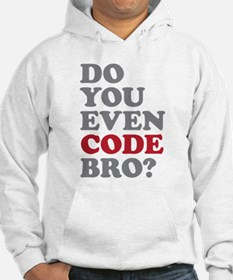 Do You Even Code Bro Hoodie