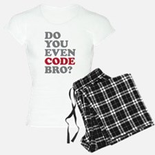 Do You Even Code Bro Pajamas