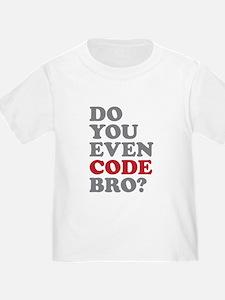 Do You Even Code Bro T