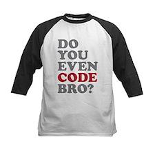 Do You Even Code Bro Tee