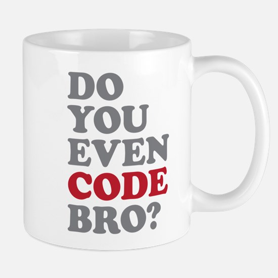 Do You Even Code Bro Mug