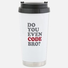 Do You Even Code Bro Stainless Steel Travel Mug