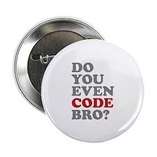 "Do You Even Code Bro 2.25"" Button (10 pack)"