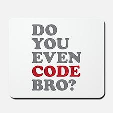 Do You Even Code Bro Mousepad