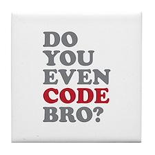 Do You Even Code Bro Tile Coaster