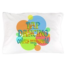 Tap Dancing Colors My World Pillow Case