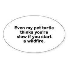 Even My Pet Turtle Thinks Decal Sticker (oval)
