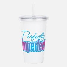 Perfectly Imperfect Acrylic Double-wall Tumbler